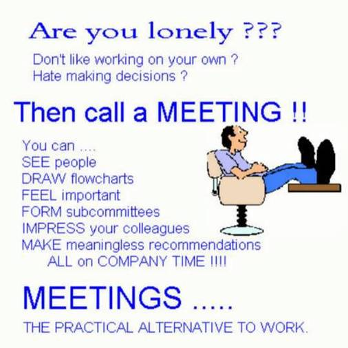 Meetings are Time Wasters.